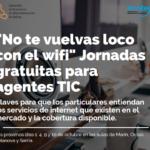 """La Amtega y la AETG organizan las jornadas """"no enloquezcas con el wifi"""" para informar sobre los servicios de internet disponibles en el mercado"""